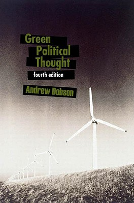 Green Political Thought By Dobson, Andrew