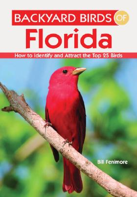Backyard Birds of Florida By Fenimore, Bill